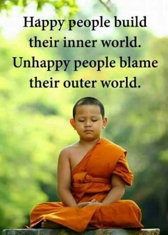 Blame quote Happy people build their inner world. Unhappy people blame their outer world.