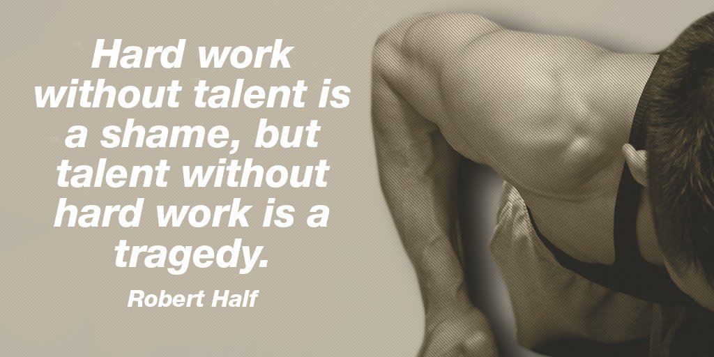Robert Half quote Hard work without talent is a shame, but talent without hard work is a tragedy.
