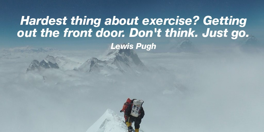 Exercise quote Hardest thing about exercise? Getting out the front door. Don't think. Just go.