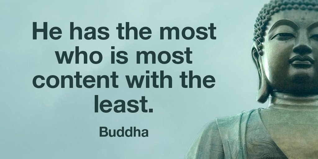He has the most, who is content with the least.