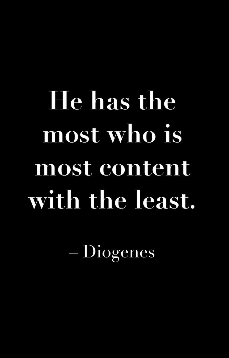 Contentment quote He has the most who is most content with the least.
