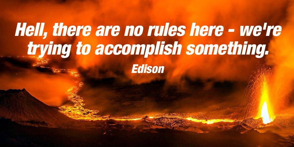 Accomplish quote Hell, there are no rules here - we're trying to accomplish something.