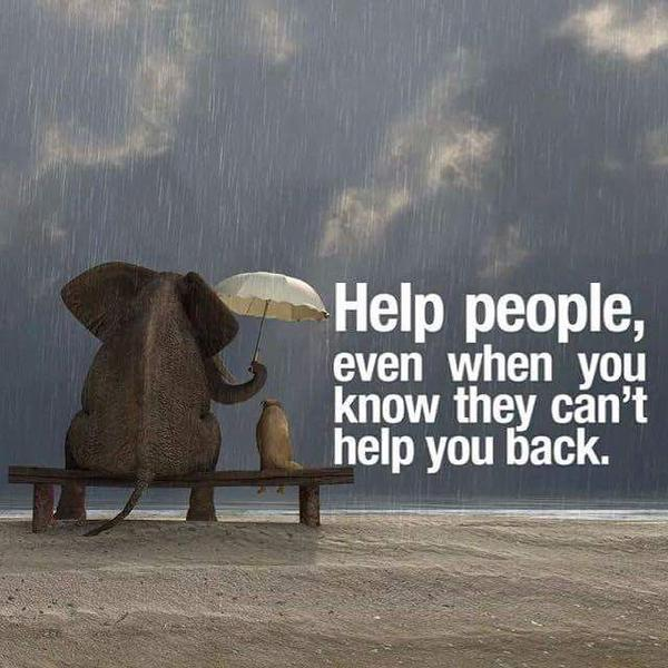 No compassion quote Help people, even when you know they can't help you back.