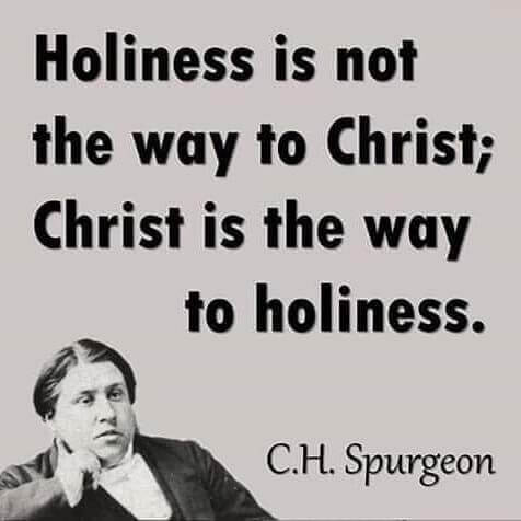 Holy eucharist quote Holiness is not the way to Crisht; Christ is the way to holiness.