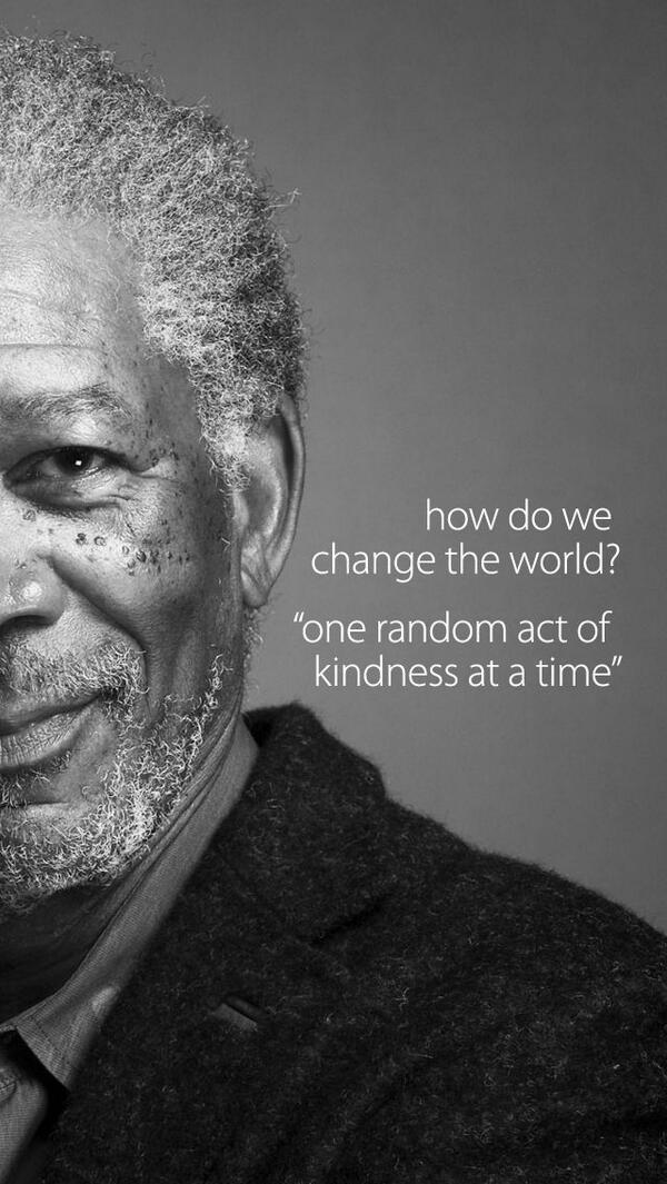 Act of kindness quote How do we change the world? One random act of kindness at a time.