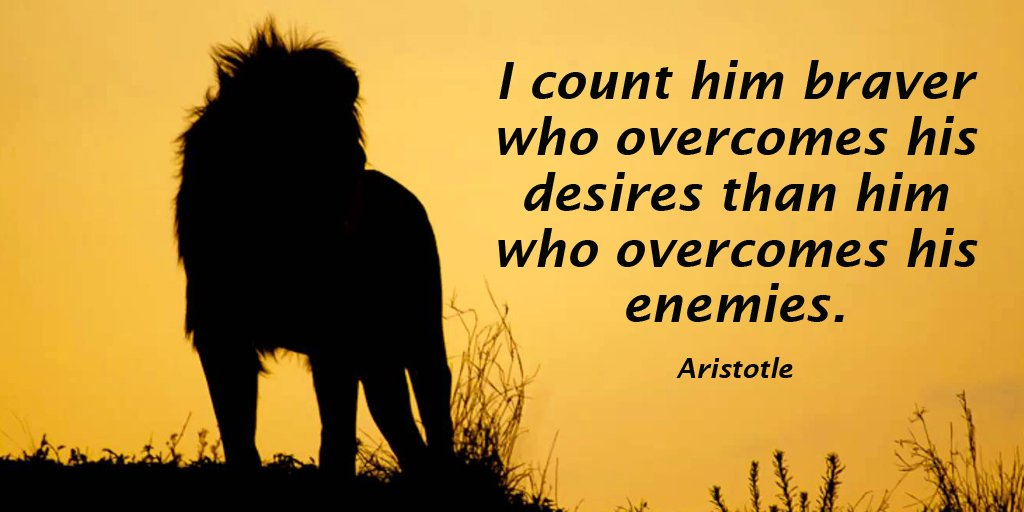 Counted quote I count him braver who overcomes his desires than him who overcomes his enemies.