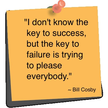 Pleased quote I don't know the key to success, but the key to failure is trying to please ever