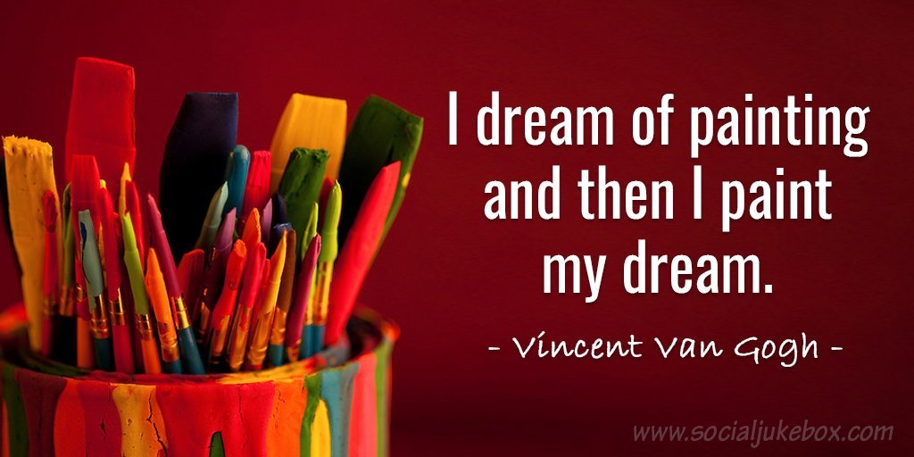 Paint quote I dream of painting and then I paint my dream.