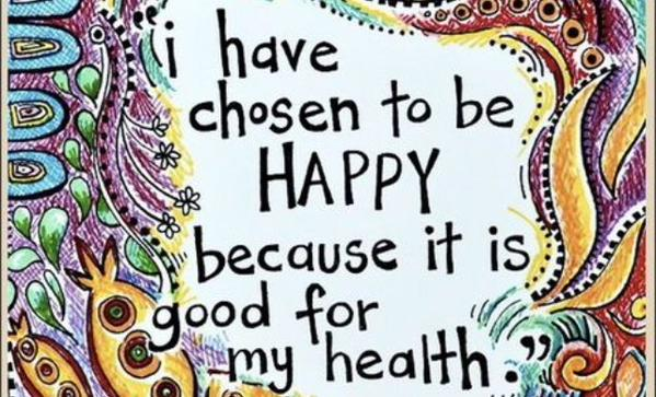 Health food quote I have chosen to be happy because it is good for my health.