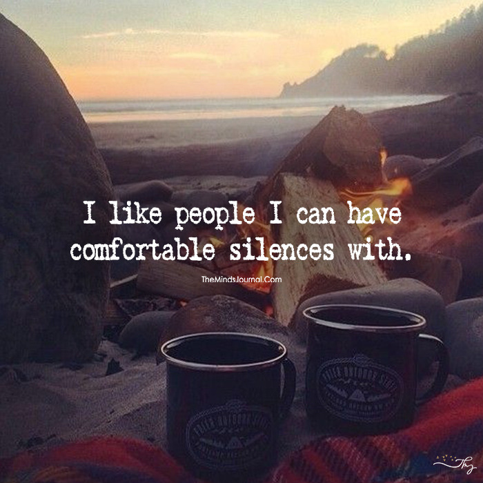 Comforter quote I like people i can have comfortable silences with.