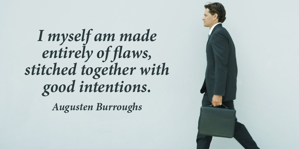 Intention quote I myself am made entirely of flaws, stitched together with good intentions.