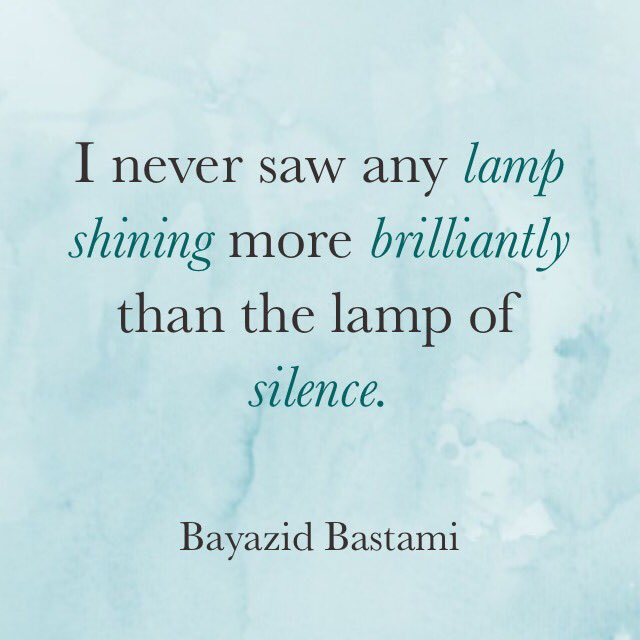 Ill quote I never saw any lamp shining more brilliantly than the lamp of silence.