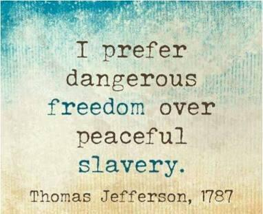 Prefer quote I prefer dangerous freedom over peaceful slavery.