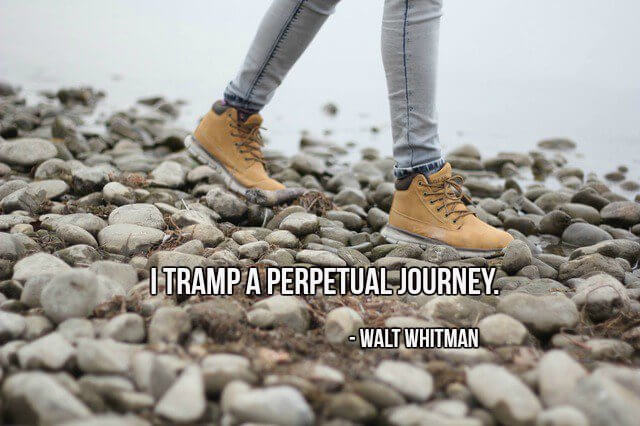 Walt Whitman quote I tramp a perpetual journey.