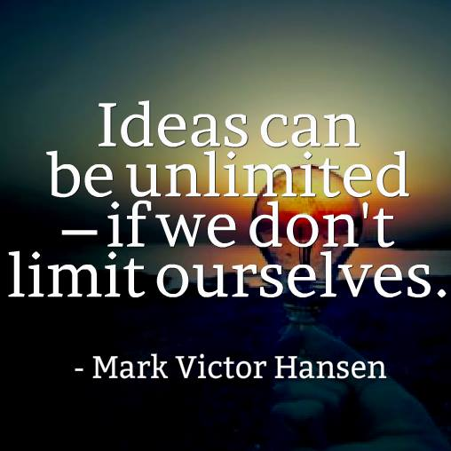 Mark Victor Hansen quote Ideas can be unlimited - if we don't limit ourselves.
