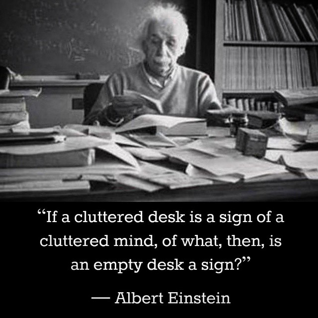 Albert Einstein Mind Quotes: If A Cluttered Desk Is A Sign Of A Cluttered Mind