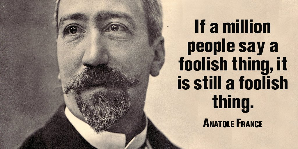 Fool quote If a million people say a foolish thing, it is still a foolish thing.