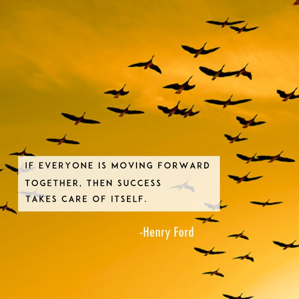 Moving forward quote If everyone is moving forward together, then takes care of itself.