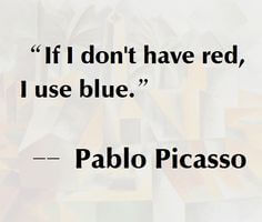 Red wine quote If i don't have red, I use blue.