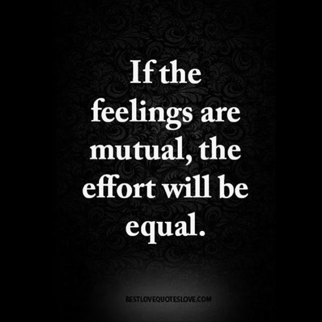 Economic equality quote If the feelings are mutual, the effort will be equal.