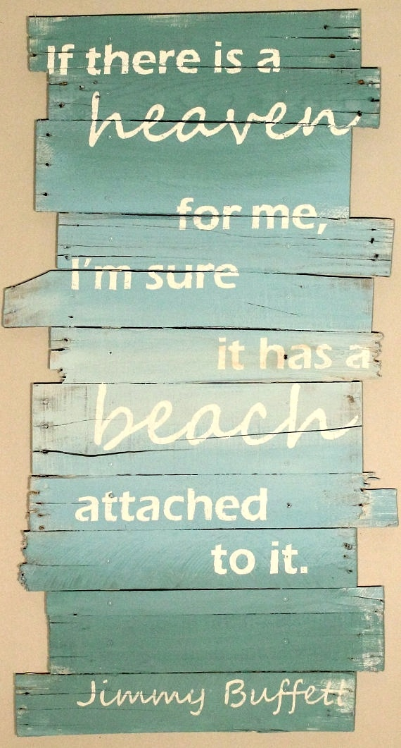 Beach quote If there is a heaven for me, I'm sure it has a beach attached to it.