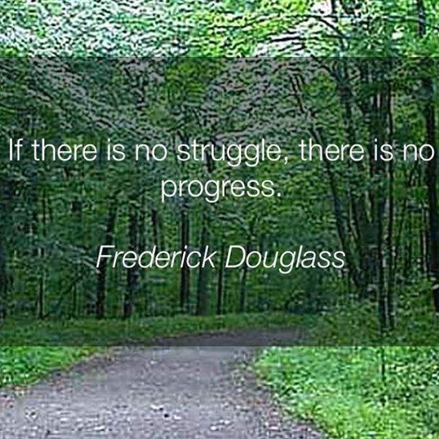 Struggle quote If there is no struggle, there is no progress.