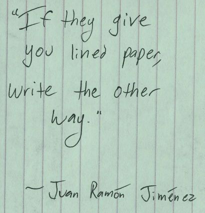 Straight lines quote If they give you lined paper, write the other way.