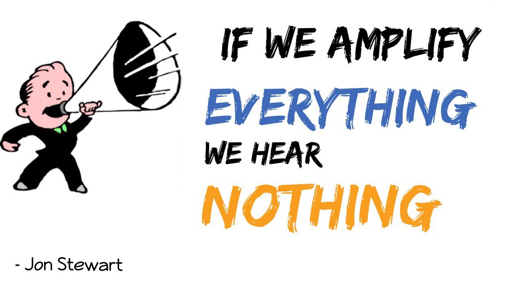 Hear quote If we amplify everything, we hear nothing.