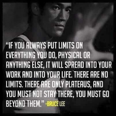 Always working quote If you always put limits on everything you do, physical or anything else, it wil
