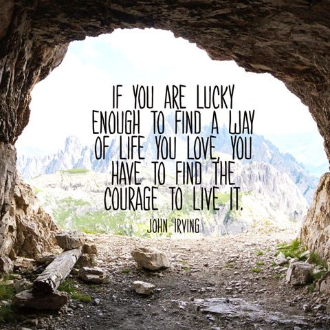 Finding yourself quote If you are lucky enough to find a way of life you love, you have to find the cou