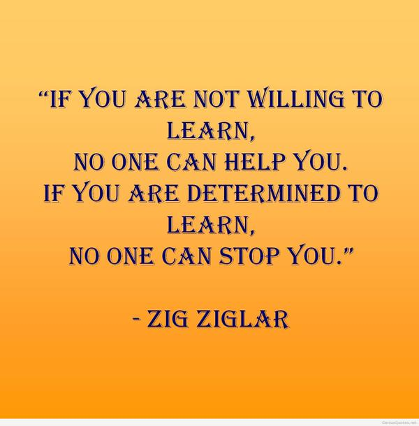 Determination quote If you are not willing to learn, no one can help you. If you are determined to l