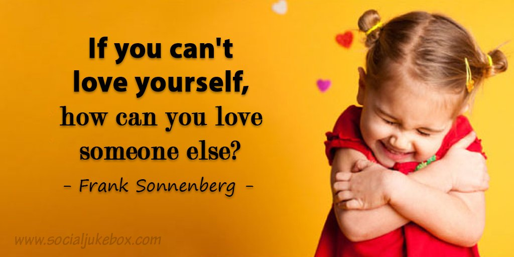 If you can't love yourself, how can you love someone else? - Frank Sonnenberg