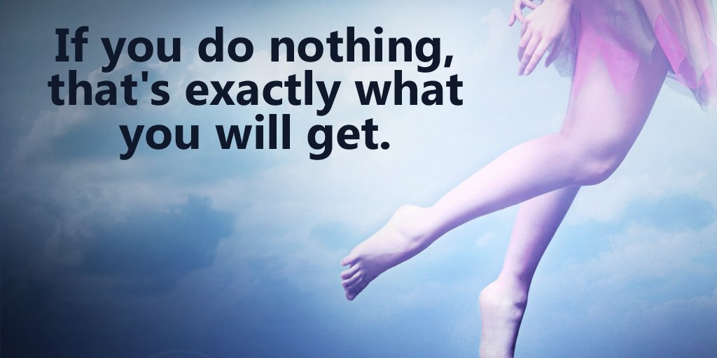 Exactness quote If you do nothing, that's exactly what you will get.