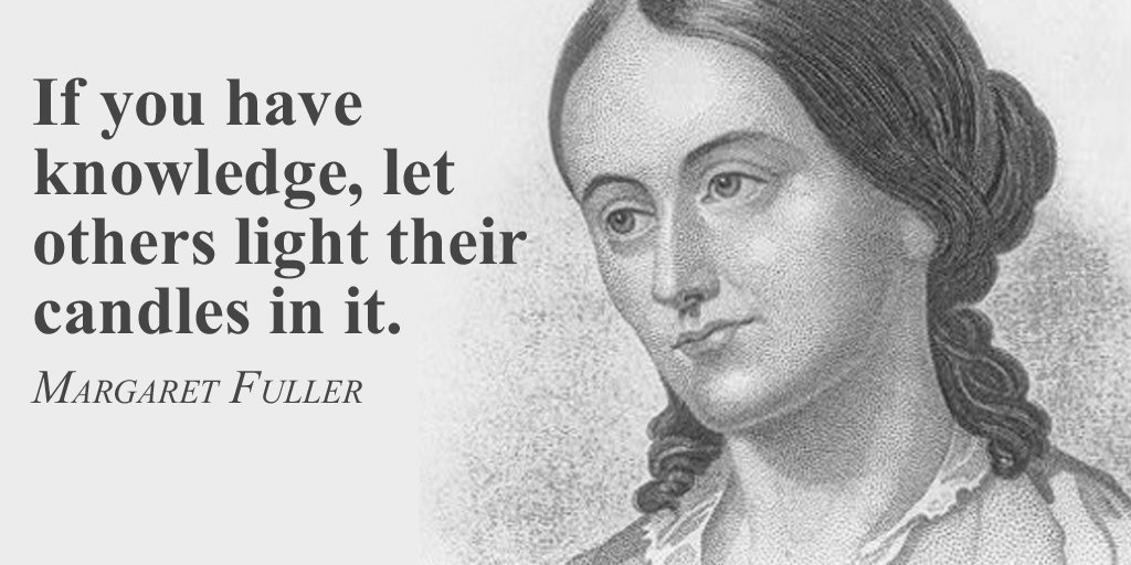 Margaret Fuller quote If you have knowledge, let others light their candles in it.