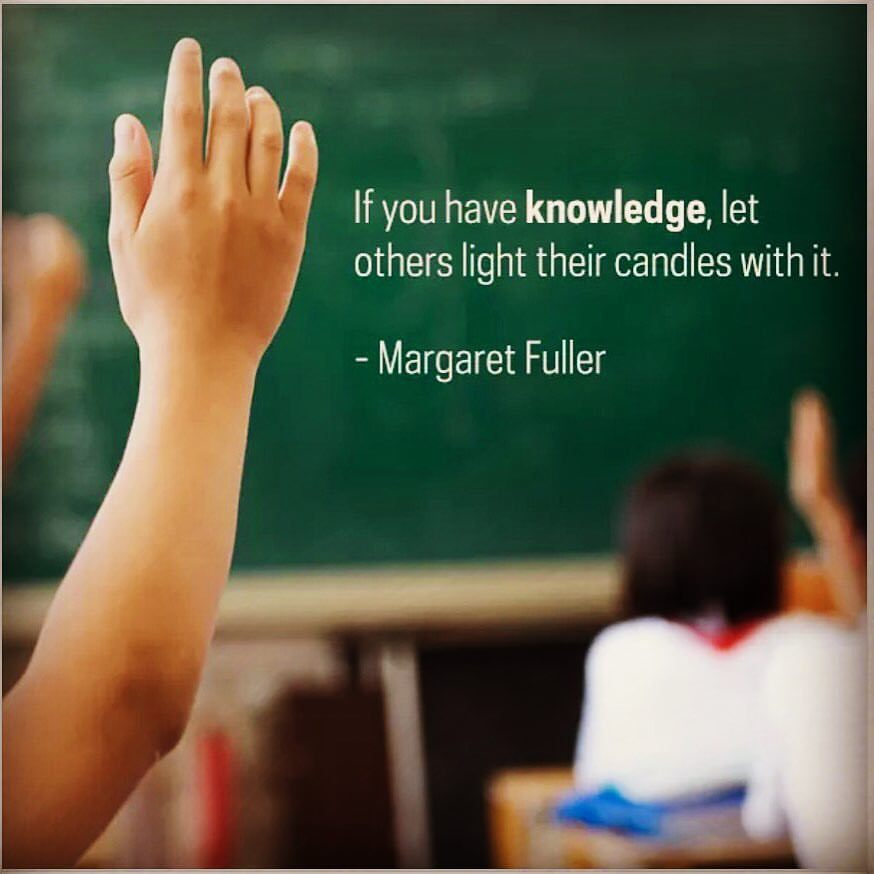 Margaret Fuller quote If you have knowledge, let others light their candles with it.