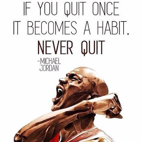 Proceed quote If you quit once it becomes a habit. Never quit.