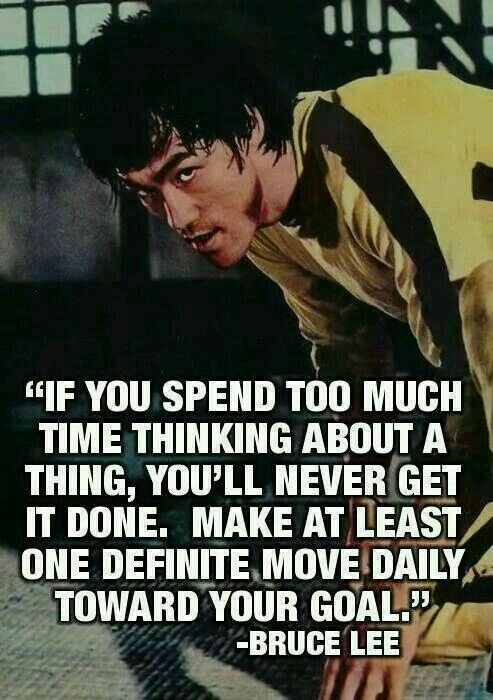 Daily bread quote If you spend too much time thinking about a thing, you'll never get it done. Mak