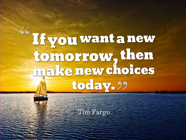 the effects of the decision that we make today in the future Most people don't know the profound effects of making decisions often times, we go through life decisions starting today will be the key to creating the person you want to be and the life you want to have in the future are there any decisions that you can make today that can.