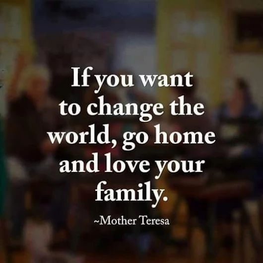 mother teresa family quote image if you want to change the world