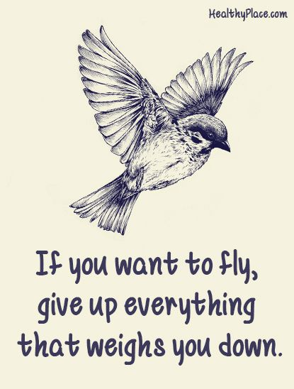 Giving everything quote If you want to fly, give up everything that weights you down.