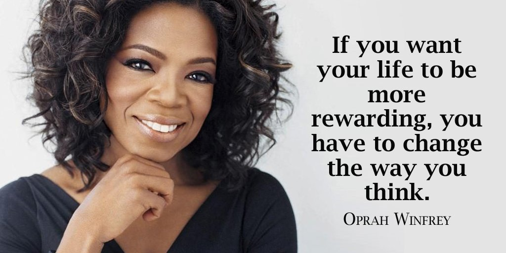 Rewards quote If you want your life to be more rewarding, you have to change the way you think