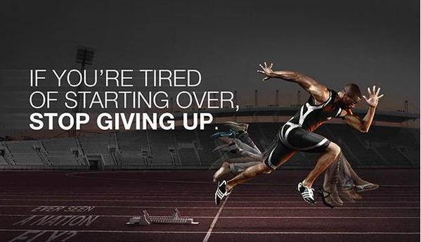 Tired quote If you're tired of starting over, stop giving up.