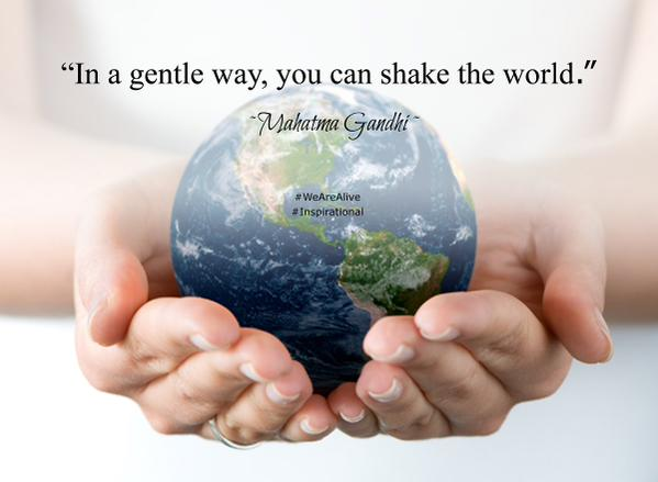 Gentle quote In a gentle way, you can shake the world.