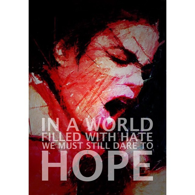 Dare quote In a world filled with hate we must still dare to hope