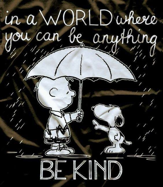 Kindness quote In a world where you can be anything - be kind.