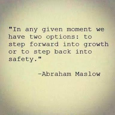 Safety quote In any given moment we have two options: to step forward into growth or to step