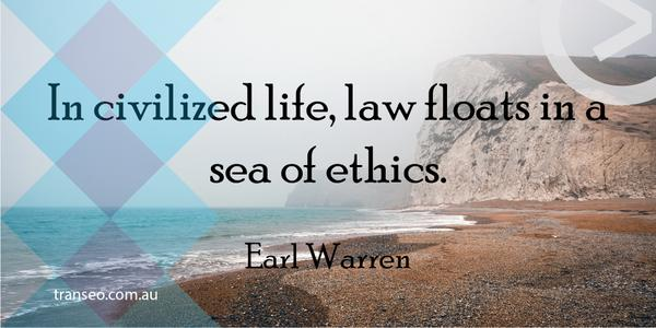 Ethics quote In civilized life, law floats in a sea of ethics.