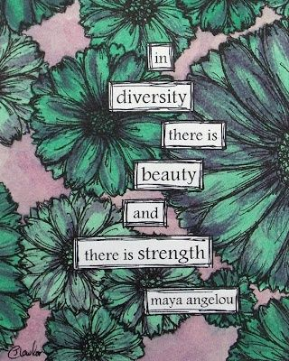 Diver quote In diversity there is beauty and there is strength.