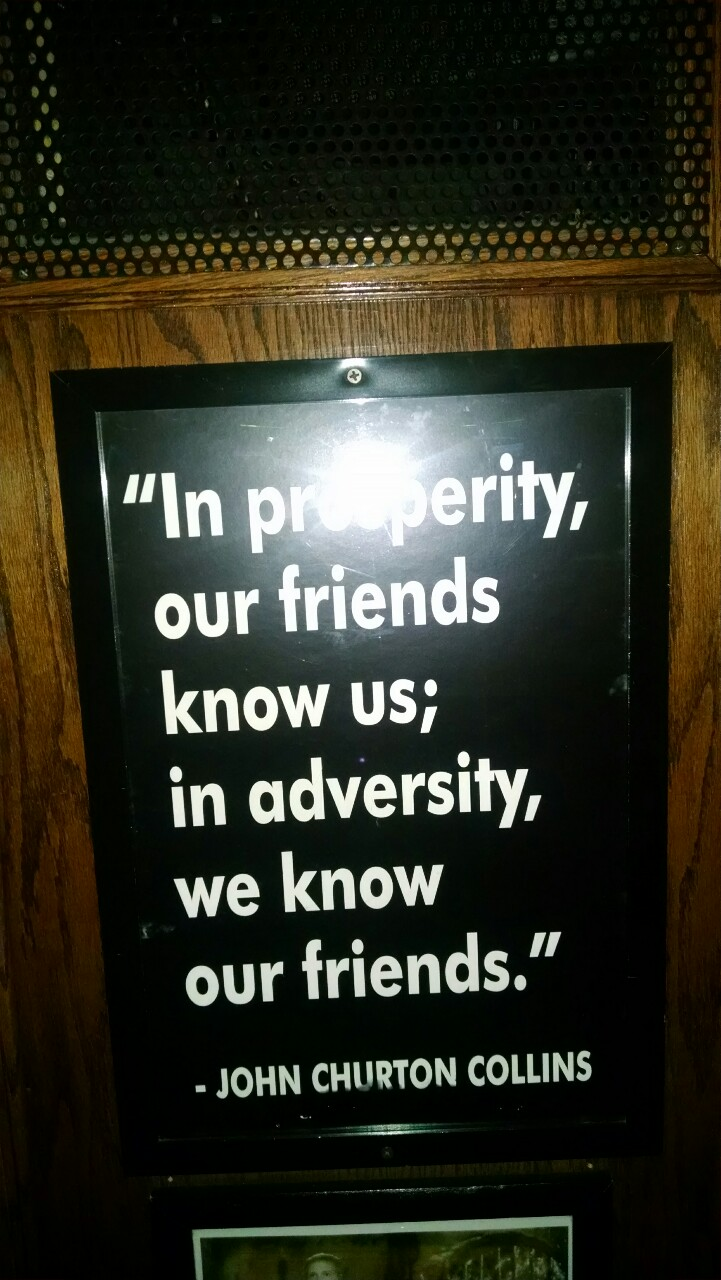 John Churton Collins quote In prosperity, our friends know us; in adversity, we know our friends.