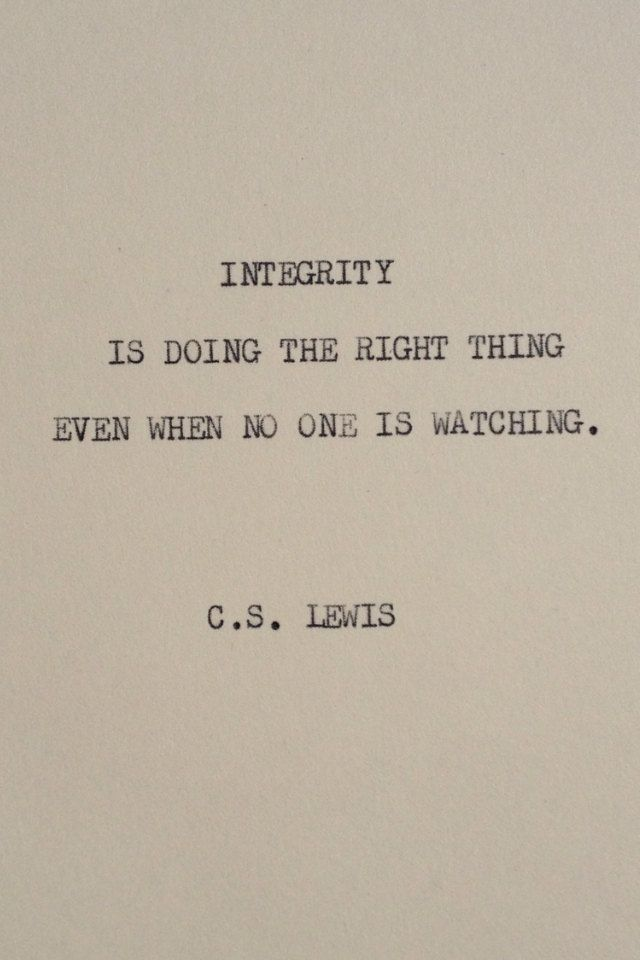 Evening quote Integrity is doing the right thing even when no one is watching.
